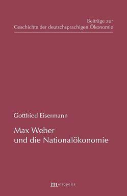 Max Weber und die Nationalökonomie von Eisermann,  Gottfried