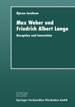 Max Weber und Friedrich Albert Lange von Jacobsen,  Bjarne