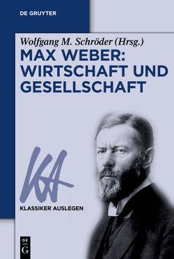 Max Weber: Wirtschaft und Gesellschaft von Schröder,  Wolfgang M.