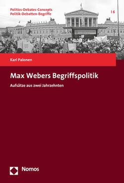 Max Webers Begriffspolitik von Palonen,  Kari