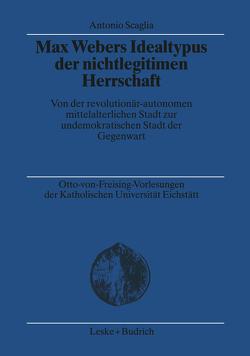 Max Webers Idealtypus der nichtlegitimen Herrschaft von Scaglia,  Antonio