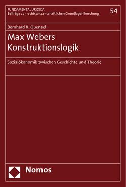 Max Webers Konstruktionslogik von Quensel,  Bernhard K.