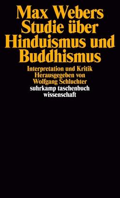 Max Webers Studie über Hinduismus und Buddhismus von Schluchter,  Wolfgang
