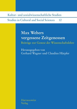 Max Webers vergessene Zeitgenossen von Härpfer,  Claudius, Wagner,  Gerhard