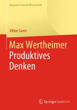 Max Wertheimer, Produktives Denken von Sarris,  Viktor