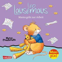 Maxi Pixi 258: VE 5 Leo Lausemaus: Mama geht zur Arbeit (5 Exemplare) von Campanella,  Marco, Casalis,  Anna