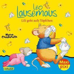 Maxi Pixi 261: VE 5 Leo Lausemaus: Lili geht aufs Töpfchen (5 Exemplare) von Campanella,  Marco, Casalis,  Anna