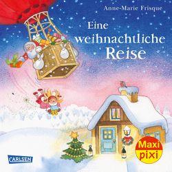 Maxi Pixi 270: Eine weihnachtliche Reise von Frisque,  Anne-Marie, Himmel,  Anna