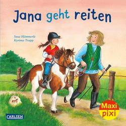 Maxi Pixi 277: Jana geht reiten von Hämmerle,  Susa, Trapp,  Kyrima