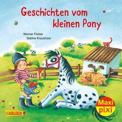 Maxi Pixi 280: VE 5 Geschichten vom kleinen Pony (5 Exemplare) von Färber,  Werner, Kraushaar,  Sabine