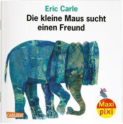 Maxi Pixi 304: Die kleine Maus sucht einen Freund von Carle,  Eric