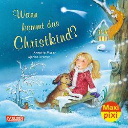 Maxi Pixi 327: VE 5 Wann kommt das Christkind? (5 Exemplare) von Krämer,  Marina, Moser,  Annette