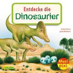 Maxi Pixi 343: Entdecke die Dinosaurier von Thörner,  Cordula, Windecker,  Jochen
