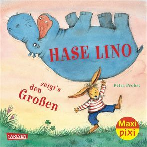 Maxi-Pixi Nr. 146: VE 5 Hase Lino zeigt's den Großen von Probst,  Petra