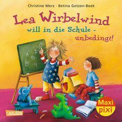 Maxi Pixi 175: Lea Wirbelwind will in die Schule – unbedingt! von Gotzen-Beek,  Betina, Merz,  Christine