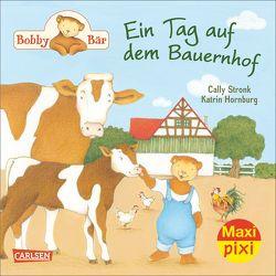 Maxi Pixi 185: Bobby Bär: Ein Tag auf dem Bauernhof von Hornburg,  Katrin, Stronk,  Cally