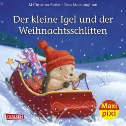 Maxi Pixi 239: Der kleine Igel und der Weihnachtsschlitten von Butler,  M Christina, Macnaughton,  Tina