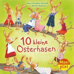 Maxi Pixi 244: VE 5 10 kleine Osterhasen (5 Exemplare) von Rachner,  Marina, Schmidt,  Hans-Christian