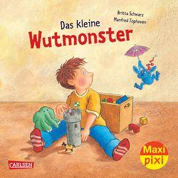 Maxi Pixi 45: Das kleine Wutmonster von Schwarz,  Britta, Tophoven,  Manfred