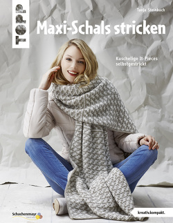 Maxi-Schals stricken (kreativ.kompakt) von Steinbach,  Tanja