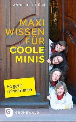 Maxi Wissen für coole Minis von Hück,  Anneliese