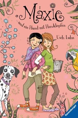Maxie und ein Hund mit Herzklopfen von Dulleck,  Nina, Luhn,  Usch