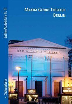 Maxim Gorki Theater Berlin von Aurin,  Thomas, Dörries,  Cornelia