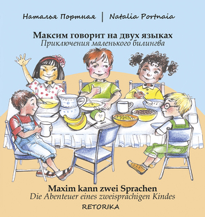 Maxim kann zwei Sprachen. Die Abenteuer eines zweisprachigen Kindes von Portnaia,  Natalia