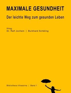 Maximale Gesundheit von Isau,  Ralf, Jochem,  Dr. Ralf, Schäling,  Burkhard