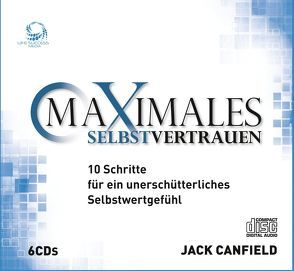 Maximales Selbstvertrauen –     6 Audio CDs von Canfield,  Jack