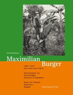 Maximilian Burger (1883–1935) – sein Leben und Wirken von Hochenauer,  Josef