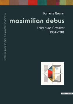 Maximilian Debus (1904-1981) von Greiner,  Ramona, Wagner,  Christoph