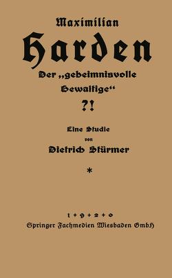 Maximilian Harden! von Stürmer,  Dietrich