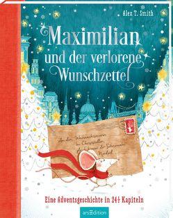 Maximilian Maus und der verlorene Wunschzettel von Smith,  Alex T., Steinbrede,  Diana