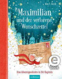 Maximilian und der verlorene Wunschzettel von Smith,  Alex T., Steinbrede,  Diana