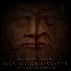 Maxims Großvater von Liebold,  Norman, Spektor,  Maxim