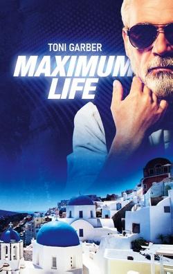 Maximum Life von Garber,  Toni