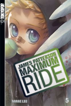 Maximum Ride 05 von Lee,  NaRae, Patterson,  James