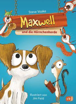 Maxwell und die Hörnchenhorde von Field,  Jim, Obrecht,  Bettina, Voake,  Steve
