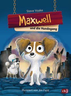 Maxwell und die Hundegang von Field,  Jim, Obrecht,  Bettina, Voake,  Steve