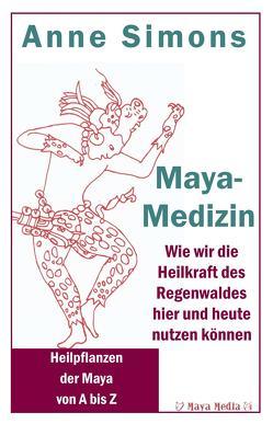 Maya-Medizin von Simons,  Anne