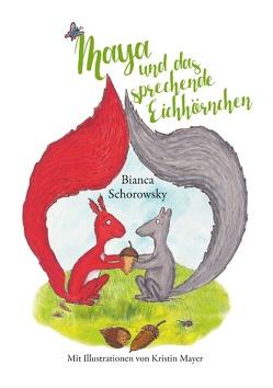 Maya und das sprechende Eichhörnchen von Schorowsky,  Bianca