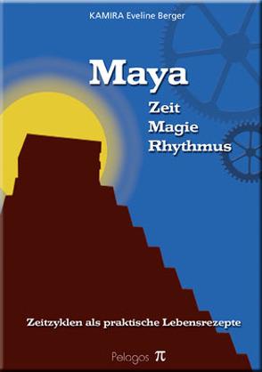 Maya, Zeit – Magie – Rhythmus