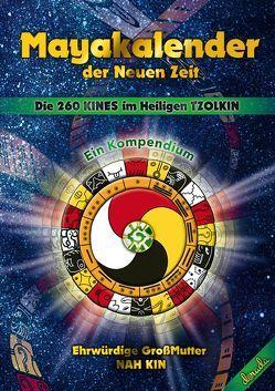 Mayakalender der Neuen Zeit von Ehrwürdige Großmutter Nah Kin, Nah Kin