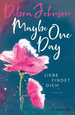 Maybe One Day – Liebe findet dich von Goga-Klinkenberg,  Susanne, Johnson,  Debra