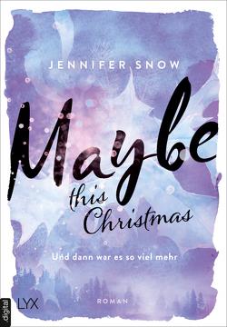 Maybe this Christmas – Und dann war es so viel mehr von Martin,  Wanda, Snow,  Jennifer