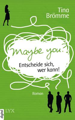 Maybe You? Entscheide sich, wer kann! von Brömme,  Tina