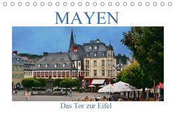 Mayen – Das Tor zur Eifel (Tischkalender 2019 DIN A5 quer)
