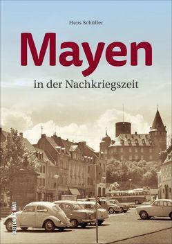Mayen in der Nachkriegszeit von Schüller,  Hans