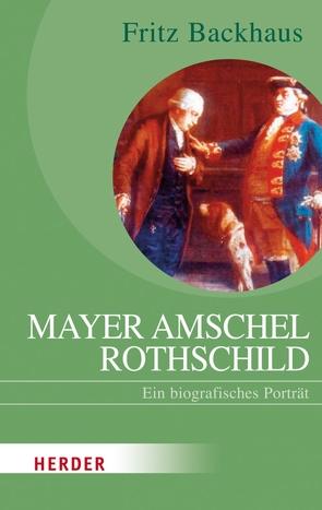 Mayer Amschel Rothschild von Backhaus,  Fritz